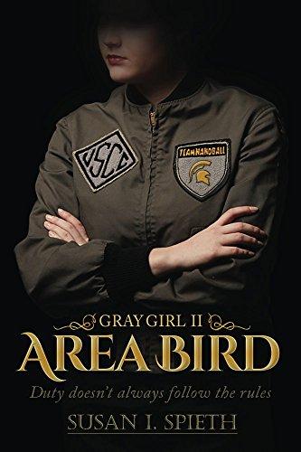 Area Bird: Duty doesn't always follow the rules (Gray Girl Book 2)