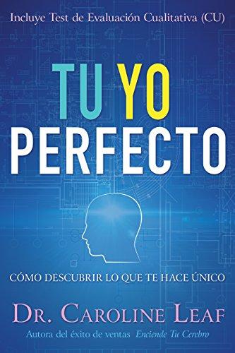 Tu Yo Perfecto: Cómo descubrir lo que te hace único (Spanish Edition)
