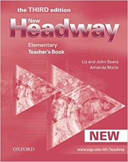 Book New Headway: Elementary Third Edition: Teacher's Book: Six-level general English course for adults: Teacher's Book Elementary level (Headway ELT) by Soars, John, Soars, Liz, Maris, Amanda (2006)