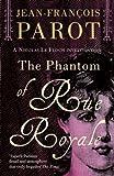 The Phantom of Rue Royale (A Nicolas Le Floch Investigation)