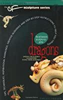 Dragons (Beyond Projects: The CF Sculpture Series, Book 1)