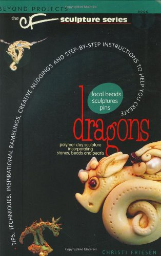 [PDF] Dragons (Beyond Projects: The CF Sculpture Series, Book 1) Free Download | Publisher : Don't Eat Any Bugs Productions | Category : Others | ISBN 10 : 0972817778 | ISBN 13 : 9780972817776