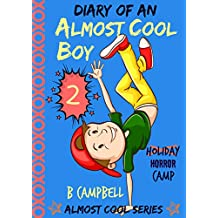 Diary of an ALMOST COOL BOY - Book 2: Holiday (HORROR) Camp