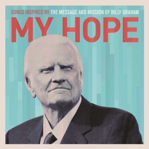 My Hope: Songs Inspired By The...