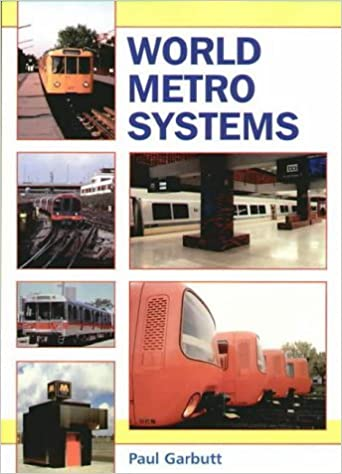 World Metro Systems by Paul E. Garbutt (1997-04-02)