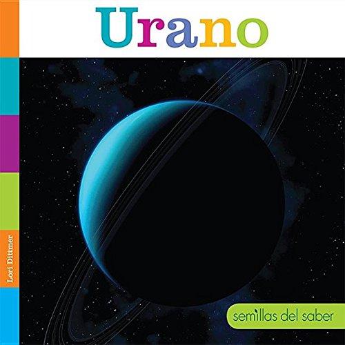 Urano / Uranus (Semillas Del Saber) (Spanish Edition) by Creative Educ