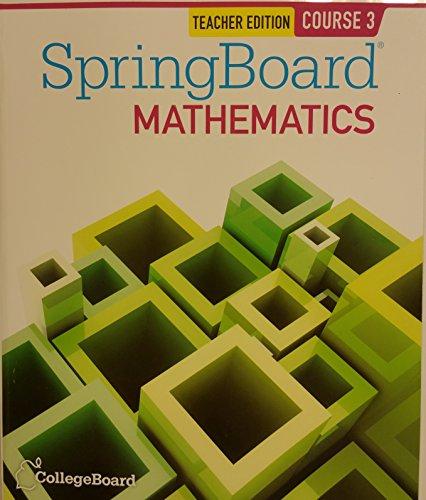 SpringBoard Mathematics Course 3 2014 TE Teachers Edition CollegeBoard