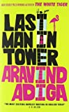 img - for Last Man in Tower Ome Edition by Adiga Aravind (2012-02-01) book / textbook / text book