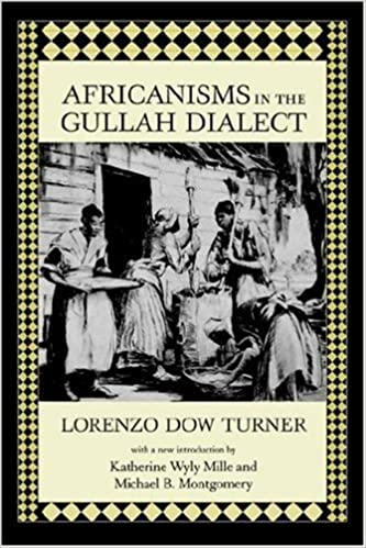 Africanisms in the Gullah Dialect (Southern Classics (Univ of South Carolina)) by Lorenzo Dow Turner (2002-05-01)