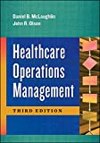 Healthcare Operations Management, Third Edition