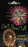 Can't Never Tell, Cathy Pickens, 1602854572