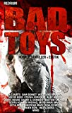 img - for Bad Toys: THRILLER - HORROR - EROTIC - EXTREM - Hardcore - SHORT STORYS (German Edition) book / textbook / text book