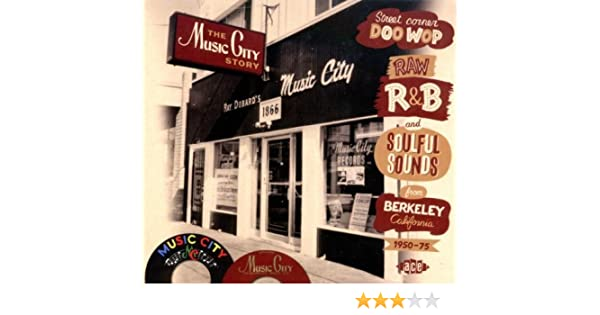 - The Music City Story: Street Corner Doo Wop, Raw R&B and Soulful Sounds from Berkeley, California 1950-1975 by Various Artists (2011-02-15) - Amazon.com ...