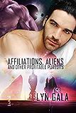 Affiliations, Aliens & Other Profitable Pursuits