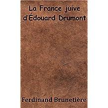 La France juive d'Édouard Drumont (French Edition)