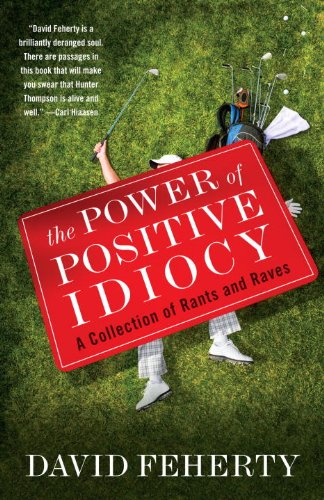 - The Power of Positive Idiocy