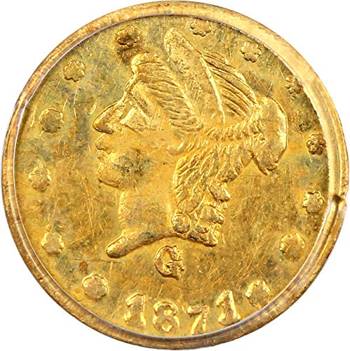 1871 California Fractional Gold Cal. Gold BG-839 Quarter MS60 PCGS ()