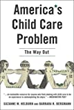 img - for America's Child Care Problem: The Way Out book / textbook / text book