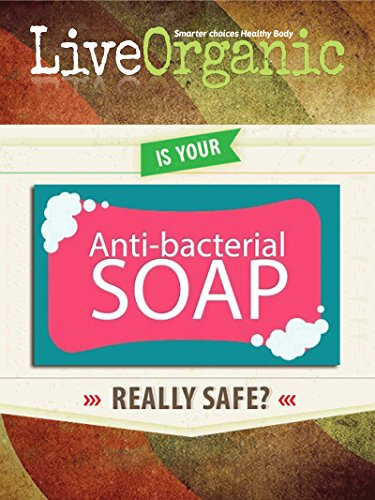live-organic-is-antibacterial-soap-safe