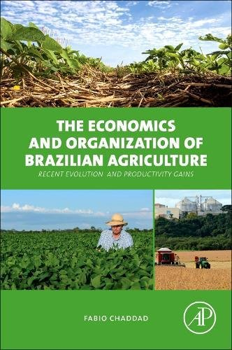 The Economics And Organization Of Brazilian Agriculture  Recent Evolution And Productivity Gains