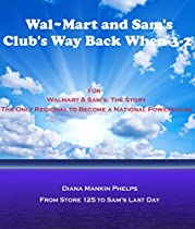 WALMART & SAM'S: THE ONLY REGIONAL CHAIN THAT BECAME A NATIONAL POWERHOUSE (BUSINESS BOOK 7)
