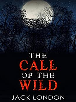 The Call of the Wild by [Jack London]