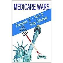 Medicare Wars Pamphlet 4-Part D Drug Coverage: Learn Fight Win