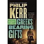 Greeks Bearing Gifts: A Bernie Gunther Novel, Book 13 | Philip Kerr