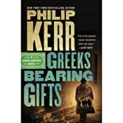 Greeks Bearing Gifts: A Bernie Gunther Novel, Book 13 | Philip Kerr