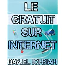 Le Gratuit sur Internet (French Edition)
