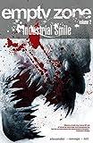 Empty Zone Volume 2: Industrial Smile