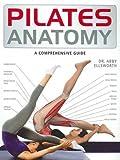 Pilates Anatomy by Dr. Abby Ellsworth (2013) Paperback