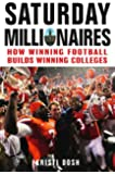 Saturday Millionaires: How Winning Football Builds Winning Colleges