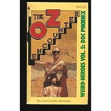 The Oz Encounter; Weird Heroes Vol. 5: Doc Phoenix