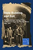 State Building and Exit - The International Civilian Office and Kosovo's Supervised Independence 2008 - 2012