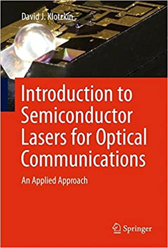 Introduction To Semiconductor Lasers For Optical Communications: An Applied Approach Books Pdf File