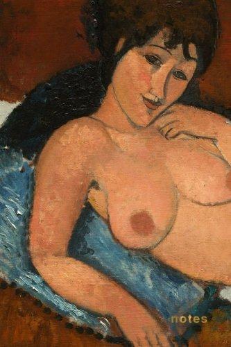 Notes: Amedeo Modigliani Nude on a Blue Cushion Notebook: 175-Page College-Ruled Modigliani Notebook (Iconic Art Notebooks) (Volume 1)