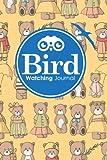 img - for Bird Watching Journal: Bird Log, Bird Watching Log, Bird Watching Checklist, Birdwatching Guide, Cute Teddy Bear Cover (Bird Watching Journals) (Volume 86) book / textbook / text book