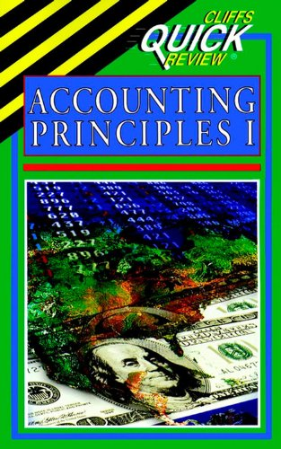 Accounting Principles I (Cliffs Quick Review) -