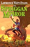 The Spriggan Mirror, Lawrence Watt-Evans, 1434403971