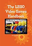 The LEGO Video Games Handbook - Everything you need to know about LEGO Video Games, , 1742444695