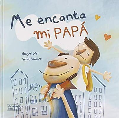 Me Encanta Mi Papá: 17 (Imagina): Amazon.es: Díez Real, Raquel ...