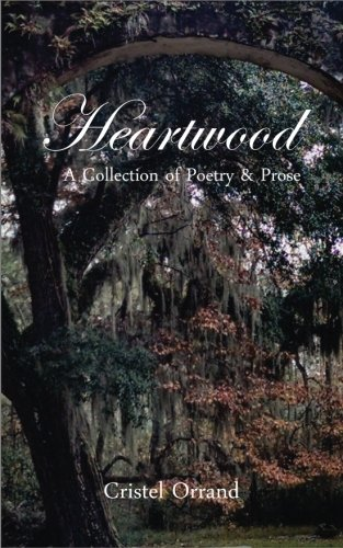 Heartwood: A Collection of Poetry and Prose