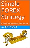 Simple FOREX Strategy: A Powerful Double Zero Technique
