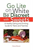 Go Lite on White and Be Discreet with Sweets, Diana Mourer, 1436301548