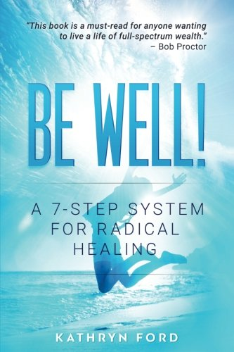 Be Well: A 7-Step System for Radical Healing PDF