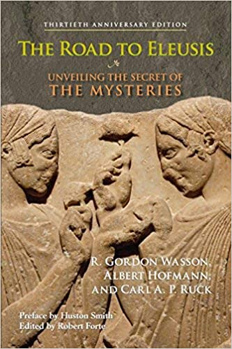 The Road To Eleusis Unveiling The Secret Of The Mysteries By Albert Hoffman 28 Feb 2009 Paperback Albert Hoffman R Gordon Wasson Amazon Com Books