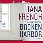 Broken Harbor: Dublin Murder Squad, Book 4 | Tana French