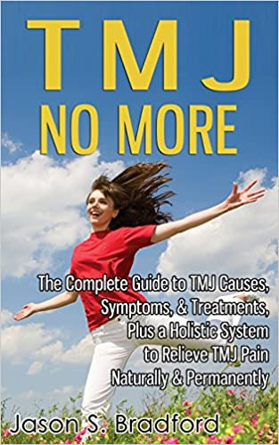 Tmj No More The Complete Guide To Tmj Causes Symptoms