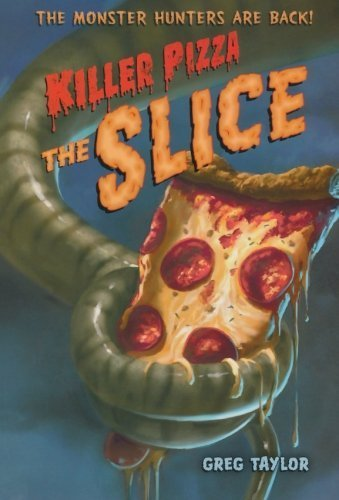 Killer Pizza: The Slice by Taylor, Greg (May 22, 2012) Paperback